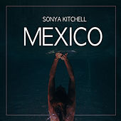 Mexico by Sonya Kitchell