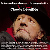 Le Temps d'une chanson... le temps de dire je t'aime by Various Artists