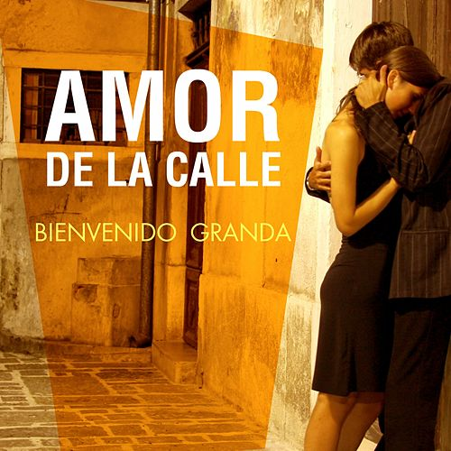 Amor de la Calle by Bienvenido Granda