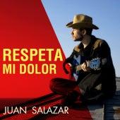 Respeta Mi Dolor von Juan Salazar