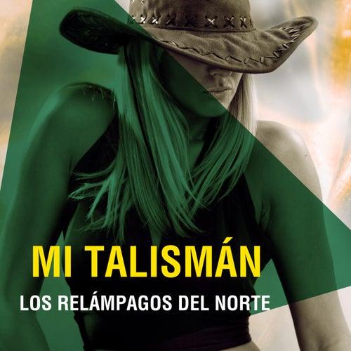 Mi Talismán by Los Relampagos Del Norte