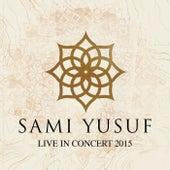 Live In Concert 2015 (Live) by Sami Yusuf