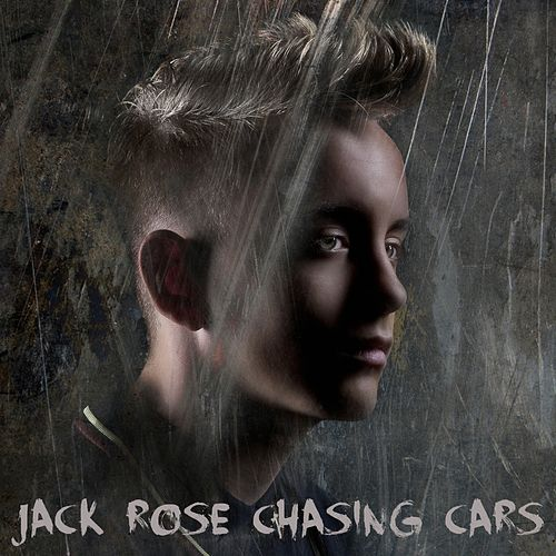 Chasing Cars by Jack Rose