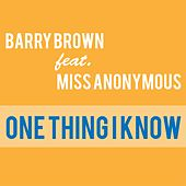 One Thing I Know by Barry Brown