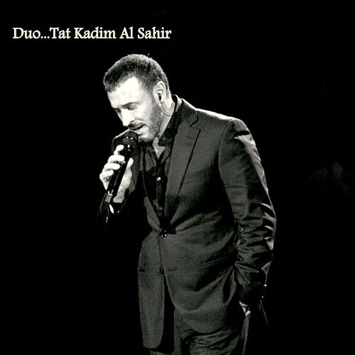 Duo...Tat Kadim Al SahIr by Kadim Al Sahir