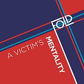 A Victim's Mentality by Fold