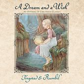 A Dream and a Wish: An Offering of Children's Classics by Eric Tingstad
