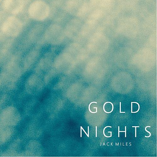 Gold Nights by Jack Miles
