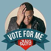 Vote For Me by Craig Smith