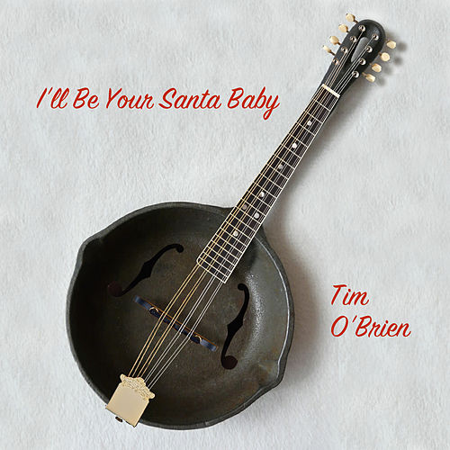 I'll Be Your Santa Baby von Tim O'Brien