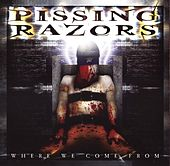 Where We Come From by Pissing Razors