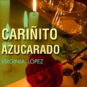 Cariñito Azucarado by Virginia Lopez