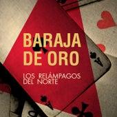 Baraja de Oro by Los Relampagos Del Norte