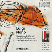 Luigi Nono - Das Atmende Klarsein (1981); sofferte onde serene (1976); Con Luigi Dallapiccola (1979) by Various Artists