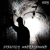 Strictly Underground by Izzy