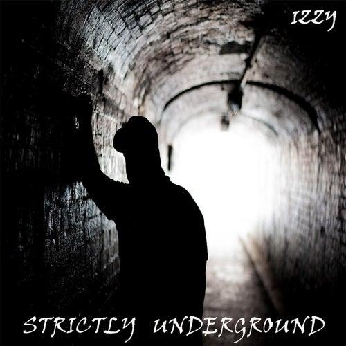 Strictly Underground by Izzy