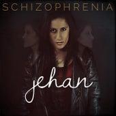 Schizophrenia by Jehan