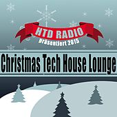 HTD RADIO präsentiert 2015 Christmas Tech House Lounge by Various Artists