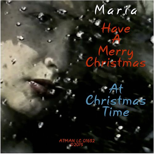 Have a Merry Christmas by Maria