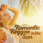 Romantic Reggae in the Sun by Various Artists