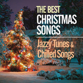 The Best Christmas Songs (Jazzy Tunes & Chilled Songs) by Various Artists