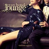 Gran Hotel Lounge, Vol. 2 by Various Artists