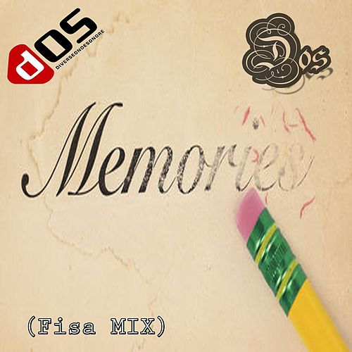 Memories (Fisa Mix) by Dos