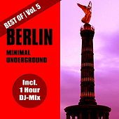 Best of Berlin Minimal Underground, Vol. 5 by Various Artists
