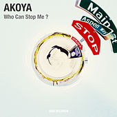 Who Can Stop Me? by Akoya