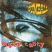 Super Tasty (Expanded Edition) by Gumball