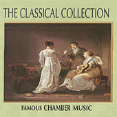 The Classical Collection: Famous Chamber Music by Various Artists