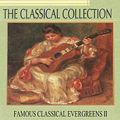 The Classical Collection, Famous Classical Evergreens II by Various Artists