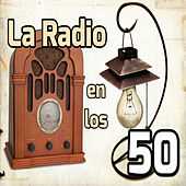 La Radio en los 50 by Various Artists