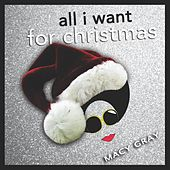All I Want for Christmas by Macy Gray