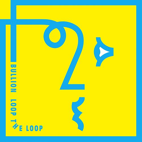 Loop the Loop by Bullion