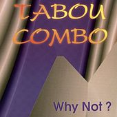 Why Not? by Tabou Combo
