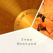 Time For Gold von Yves Montand