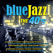 Blue Jazz, The 40's by Various Artists