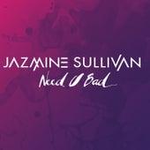 Need U Bad by Jazmine Sullivan