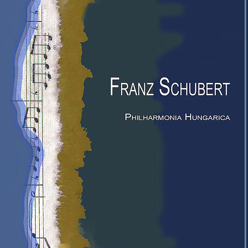 """Schubert: Symphony No.5 & 8 'Unfinished' ; Overture in the Italian Style (Symphonie Nr.5 und 8 """"Unvollendete""""; Ouverture im italienischen Stil by Philharmonia Hungarica"""