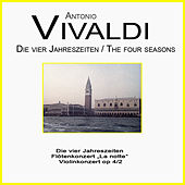 Vivaldi: The Four Seasons, Violin Concerto op.8  -  Concerto For Flute And Orchestra, op.10 No. 2 g-Moll, La Notte  -  Concert For Violin And Orchestra, op.4 No. 2 e-Moll by Various Artists