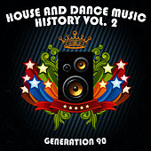House And Dance Music History Vol. 2 by Generation 90