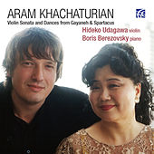 Khachaturian: Violin Sonata and Dances from Gayaneh & Spartacus by Boris Berezovsky