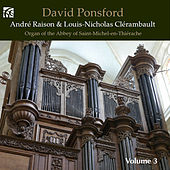 André Raison & Louis-Nicholas Clérambault: Works for Organ by David Ponsford