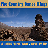 A Long Time Ago by Country Dance Kings