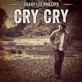Cry Cry by Grant-Lee Phillips
