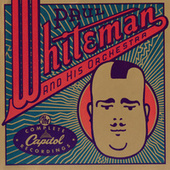 The Complete Capitol Recordings by Paul Whiteman