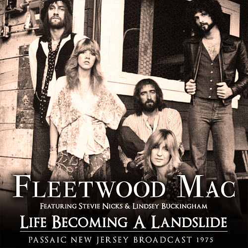 Life Becoming a Landslide (Live) by Fleetwood Mac