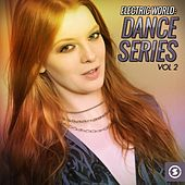 Electric World: Dance Series, Vol. 2 by Various Artists