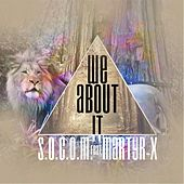 We About It (feat. Martyr-X) by S.O.C.O.M.